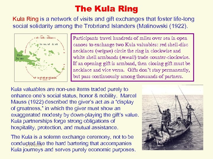 The Kula Ring is a network of visits and gift exchanges that foster life-long
