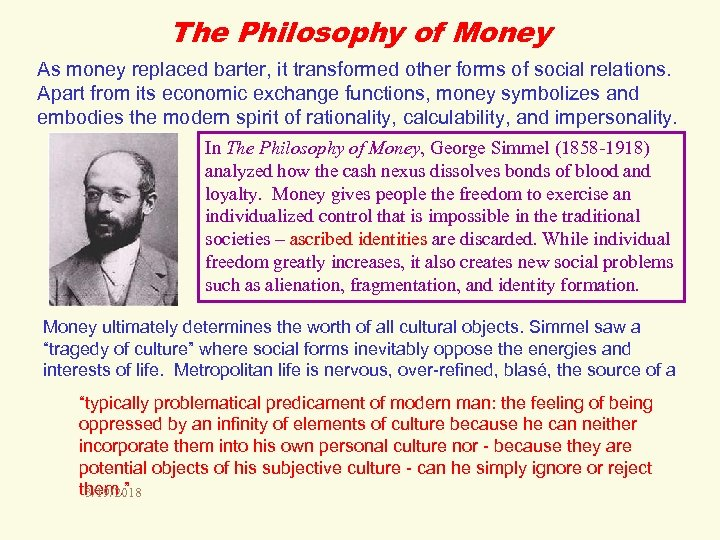 The Philosophy of Money As money replaced barter, it transformed other forms of social