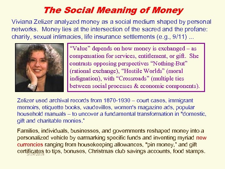 The Social Meaning of Money Viviana Zelizer analyzed money as a social medium shaped