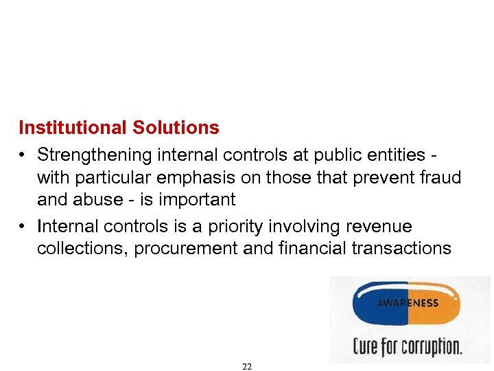 Recommendations for Combating Corruption (Cont'd) Institutional Solutions • Strengthening internal controls at public entities