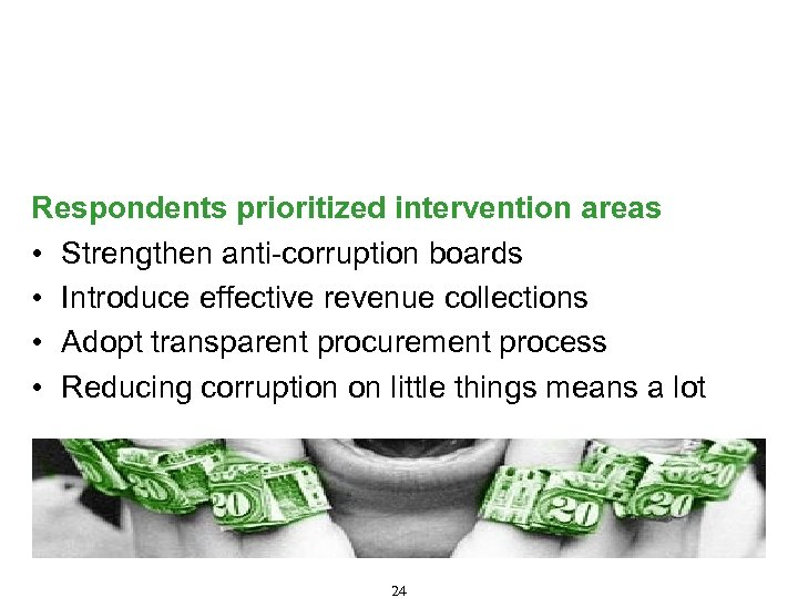 Selected Specific Corruption–Resistant Recommendations Respondents prioritized intervention areas • Strengthen anti-corruption boards • Introduce