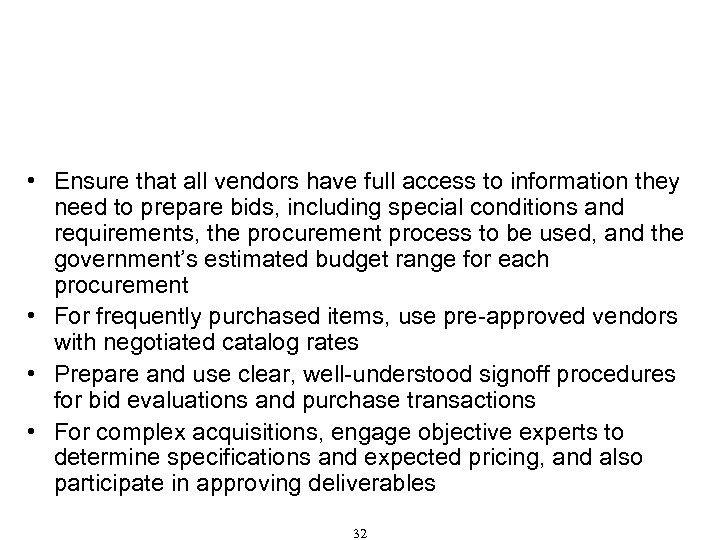 Procurement That Resists Corruption (Cont'd) • Ensure that all vendors have full access to
