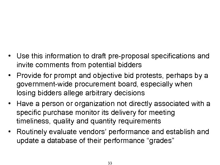 Procurement That Resists Corruption (Cont'd) • Use this information to draft pre-proposal specifications and