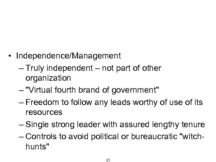 Characteristics of Effective Anti-Corruption Boards/Commissions • Independence/Management – Truly independent – not part of