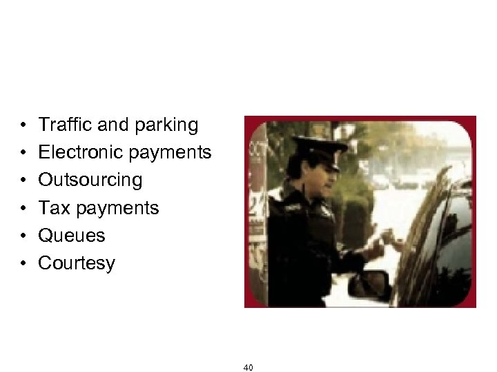 Little Things Mean a Lot (Cont'd) • • • Traffic and parking Electronic payments