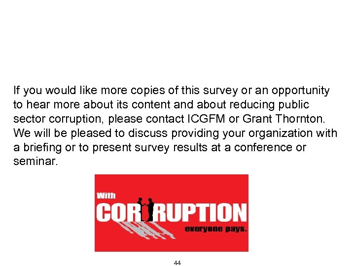Additional Information If you would like more copies of this survey or an opportunity