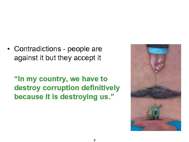 Fraud and Corruption – Definition, Types and Consequences (Cont'd) • Contradictions - people are