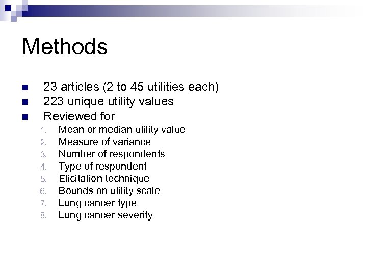 Methods n n n 23 articles (2 to 45 utilities each) 223 unique utility