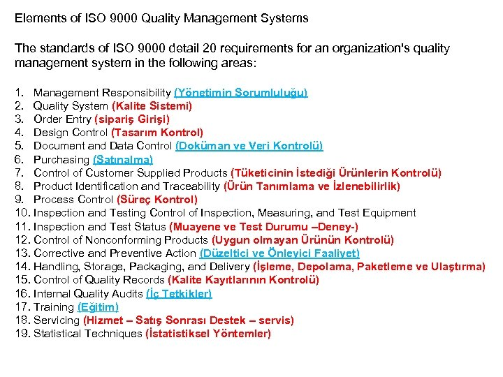 Elements of ISO 9000 Quality Management Systems The standards of ISO 9000 detail 20