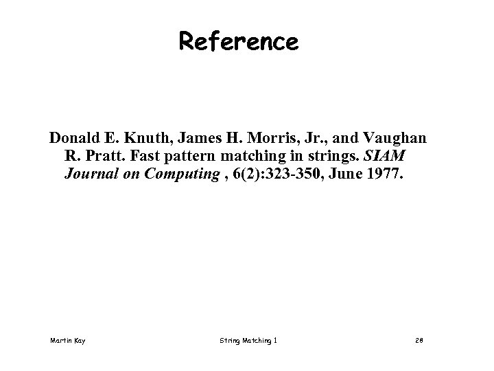 Reference Donald E. Knuth, James H. Morris, Jr. , and Vaughan R. Pratt. Fast