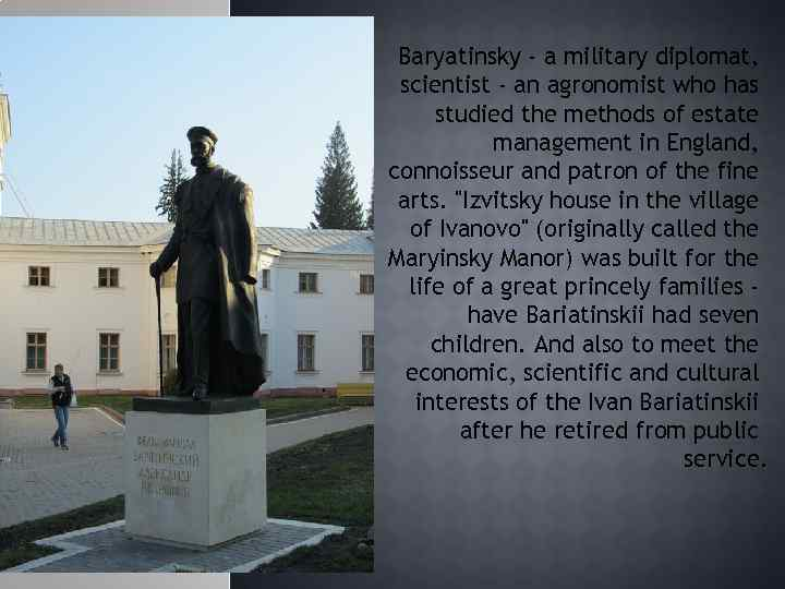 Baryatinsky - a military diplomat, scientist - an agronomist who has studied the methods