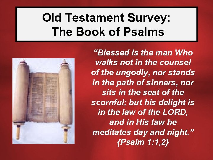"""Old Testament Survey: The Book of Psalms """"Blessed is the man Who walks not"""