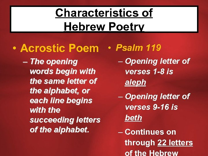 Characteristics of Hebrew Poetry • Acrostic Poem • Psalm 119 – The opening words