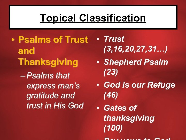 Topical Classification • Psalms of Trust • Trust (3, 16, 20, 27, 31…) and