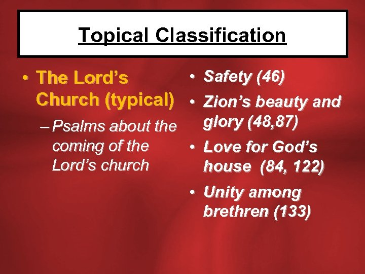 Topical Classification • Safety (46) • The Lord's Church (typical) • Zion's beauty and