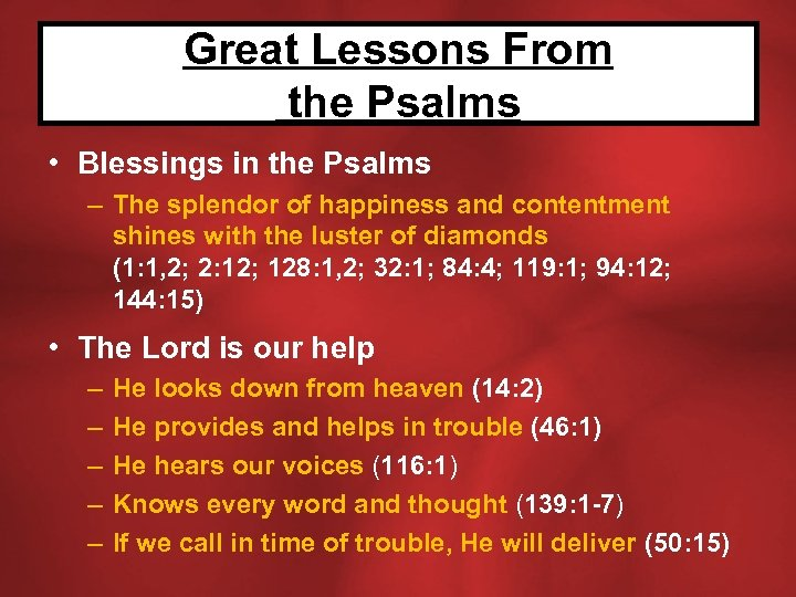 Great Lessons From the Psalms • Blessings in the Psalms – The splendor of