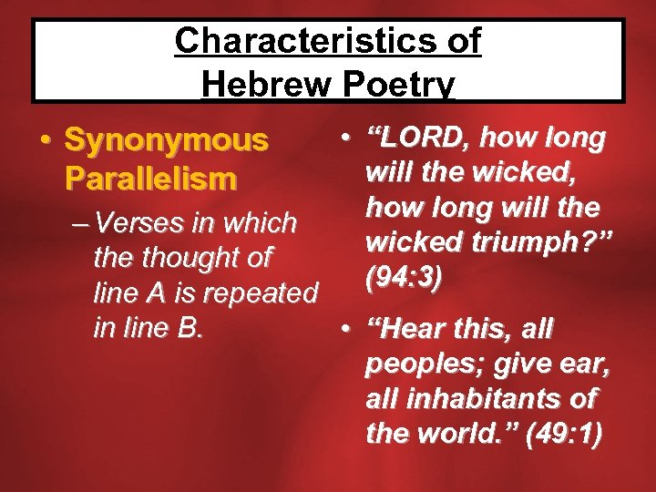 """Characteristics of Hebrew Poetry • """"LORD, how long will the wicked, how long will"""