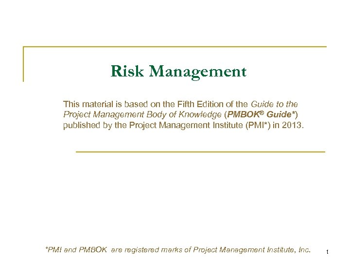 Risk Management This material is based on the Fifth Edition of the Guide to