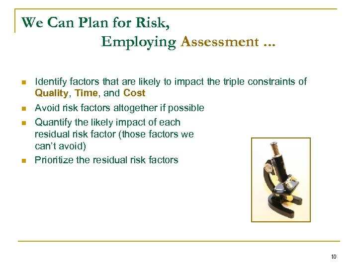 We Can Plan for Risk, Employing Assessment. . . n n Identify factors that