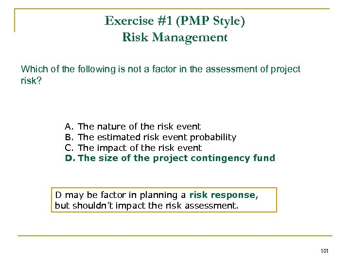 Exercise #1 (PMP Style) Risk Management Which of the following is not a factor