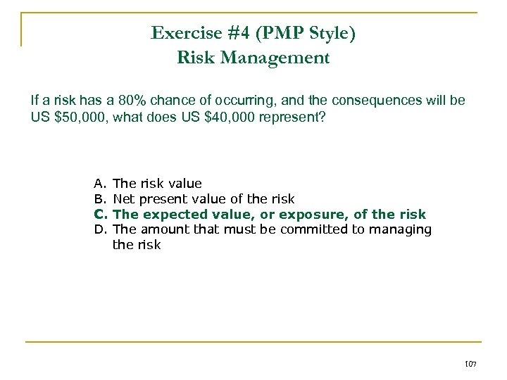 Exercise #4 (PMP Style) Risk Management If a risk has a 80% chance of