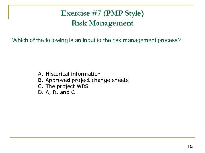 Exercise #7 (PMP Style) Risk Management Which of the following is an input to