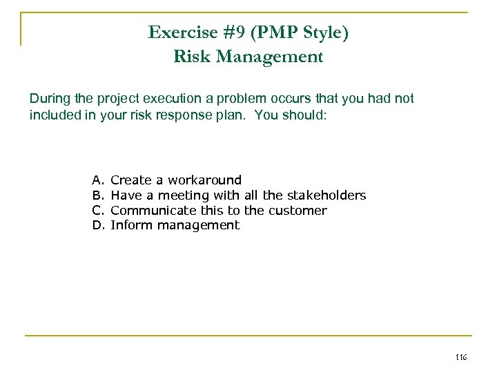 Exercise #9 (PMP Style) Risk Management During the project execution a problem occurs that