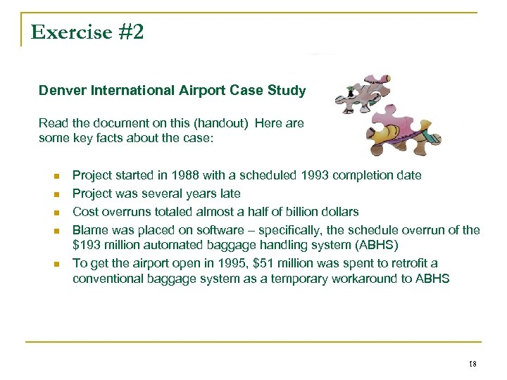 Exercise #2 Denver International Airport Case Study Read the document on this (handout) Here