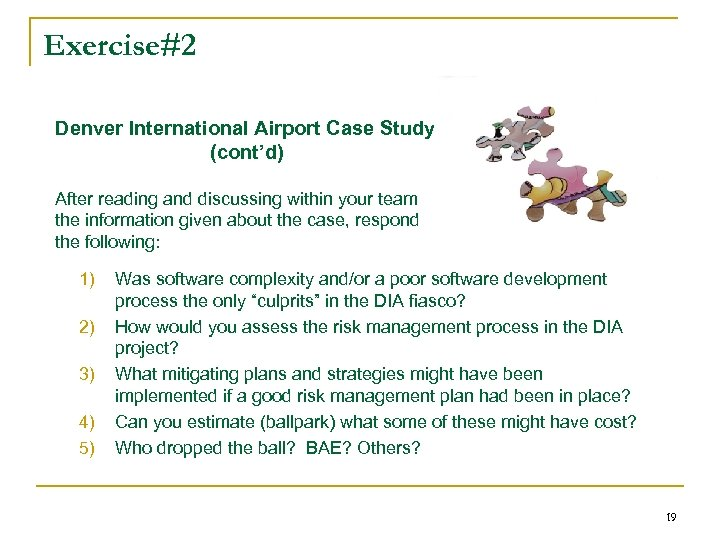 Exercise#2 Denver International Airport Case Study (cont'd) After reading and discussing within your team