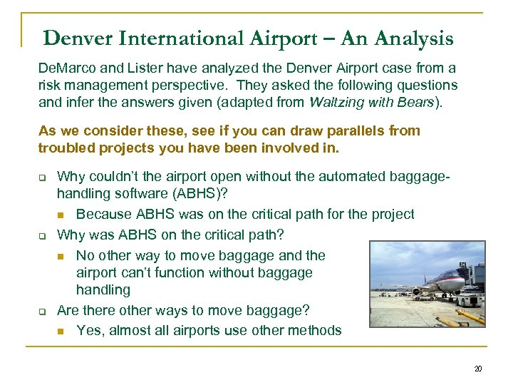Denver International Airport – An Analysis De. Marco and Lister have analyzed the Denver