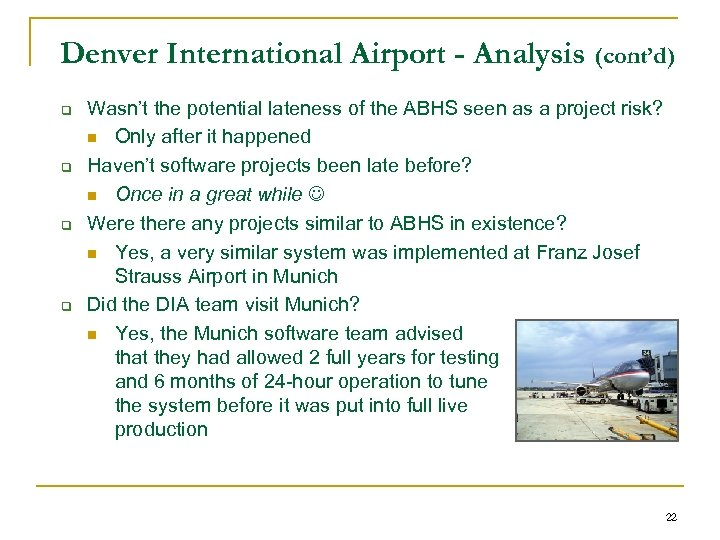 Denver International Airport - Analysis (cont'd) q q Wasn't the potential lateness of the