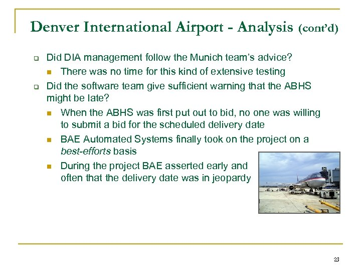 Denver International Airport - Analysis (cont'd) q q Did DIA management follow the Munich