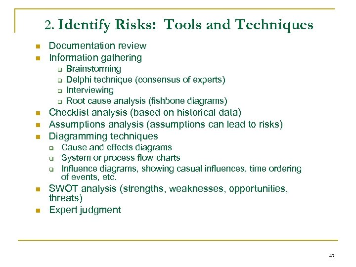 2. Identify Risks: Tools and Techniques n n Documentation review Information gathering q q