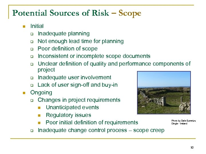 Potential Sources of Risk – Scope n n Initial q Inadequate planning q Not