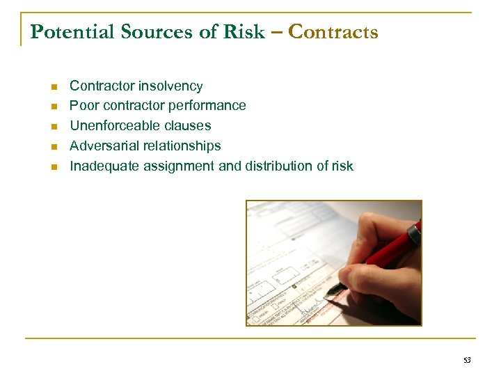 Potential Sources of Risk – Contracts n n n Contractor insolvency Poor contractor performance
