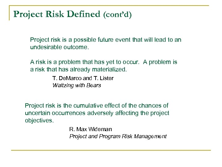 Project Risk Defined (cont'd) Project risk is a possible future event that will lead