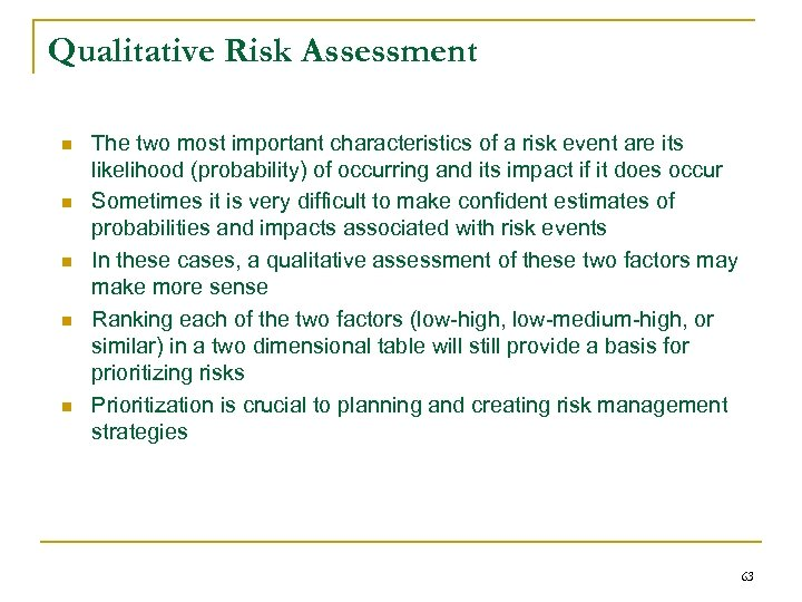 Qualitative Risk Assessment n n n The two most important characteristics of a risk