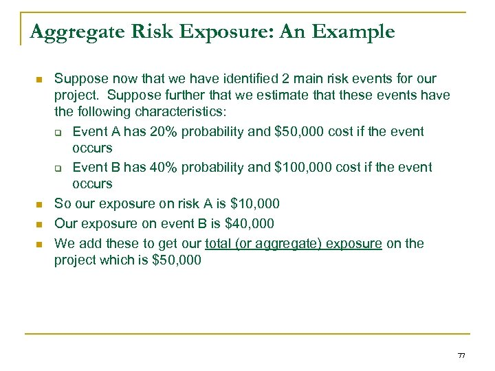 Aggregate Risk Exposure: An Example n n Suppose now that we have identified 2