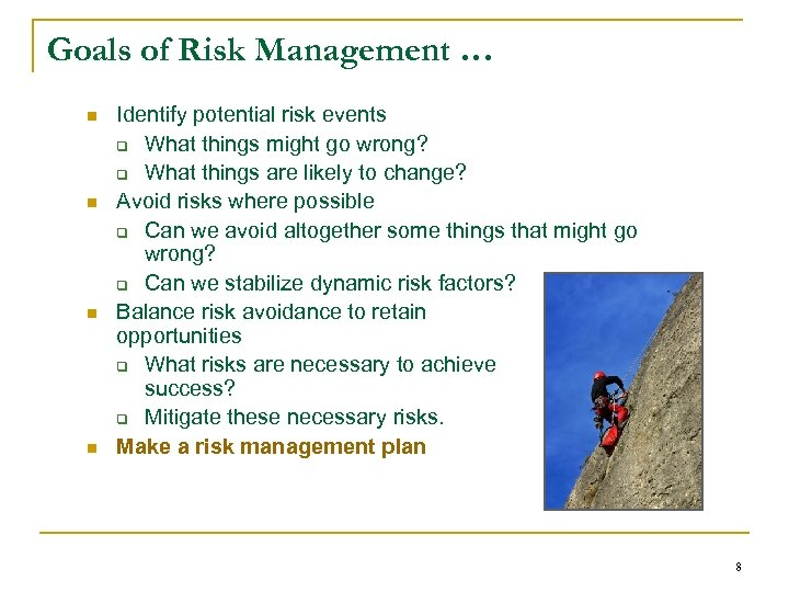 Goals of Risk Management … n n Identify potential risk events q What things