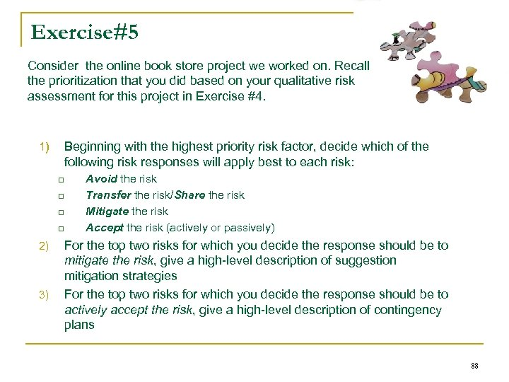 Exercise#5 Consider the online book store project we worked on. Recall the prioritization that