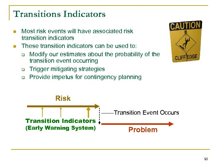 Transitions Indicators n n Most risk events will have associated risk transition indicators These