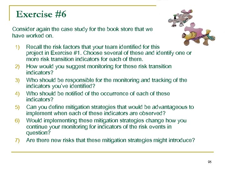 Exercise #6 Consider again the case study for the book store that we have