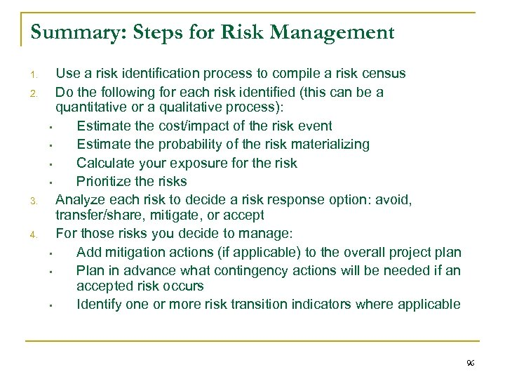 Summary: Steps for Risk Management 1. 2. 3. 4. Use a risk identification process