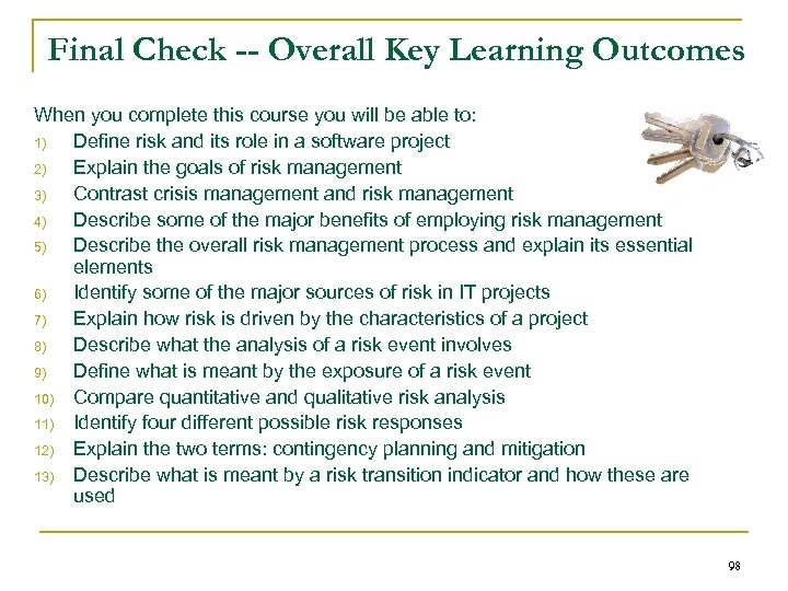 Final Check -- Overall Key Learning Outcomes When you complete this course you will