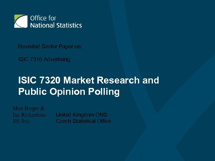Revisited Sector Paper on: ISIC 7310 Advertising ISIC 7320 Market Research and Public Opinion