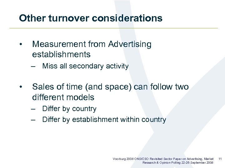 Other turnover considerations • Measurement from Advertising establishments – Miss all secondary activity •