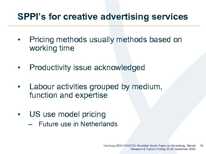 SPPI's for creative advertising services • Pricing methods usually methods based on working time