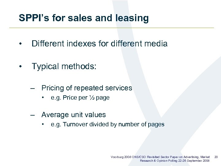 SPPI's for sales and leasing • Different indexes for different media • Typical methods: