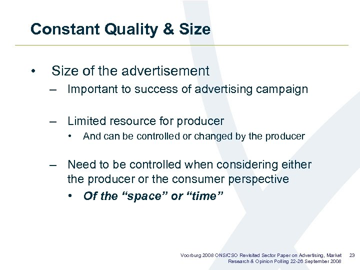 Constant Quality & Size • Size of the advertisement – Important to success of