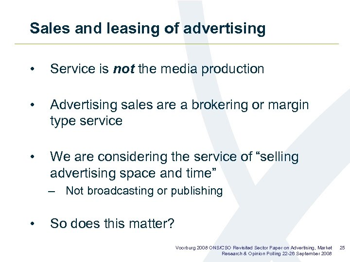 Sales and leasing of advertising • Service is not the media production • Advertising